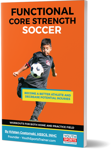 Functional Core Strength Soccer - Build Core Strength to Become a Better Athlete and Decrease Potential Injuries
